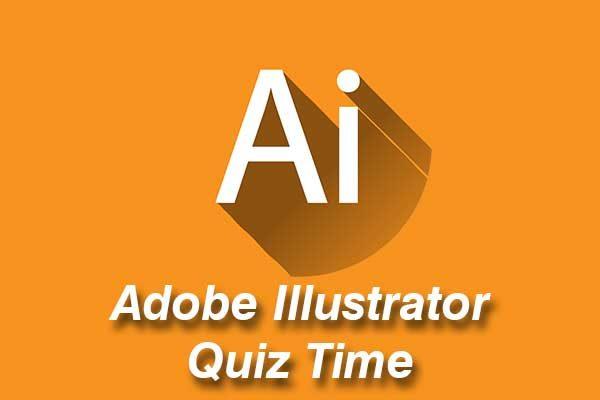 Adobe Illustrator Quiz Time