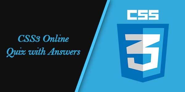 CSS3 Online Quiz with Answers
