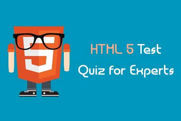 HTML 5 Test Quiz for Experts