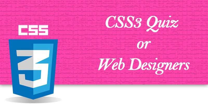 CSS3 Quiz for Web Designers