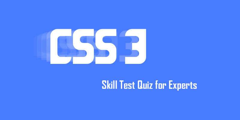 CSS3 Skill Test Quiz for Experts