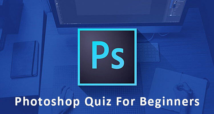 Photoshop Quiz For Beginners