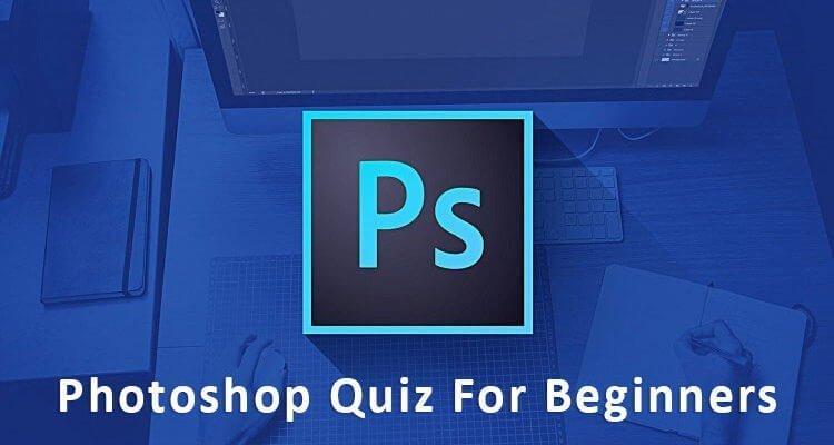 Photoshop Quiz For Beginners