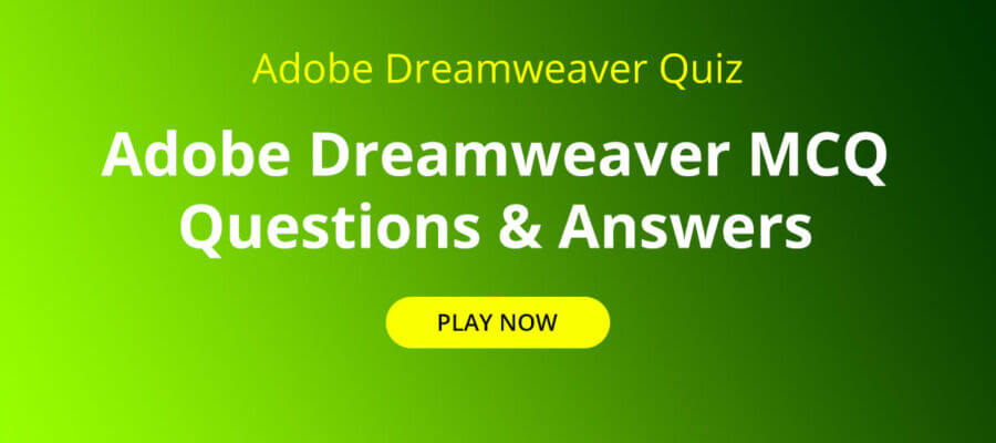 Adobe Dreamweaver Quiz   Adobe Dreamweaver MCQ Questions & Answers