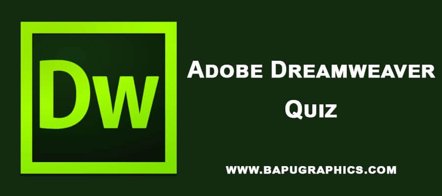 Adobe Dreamweaver Quiz