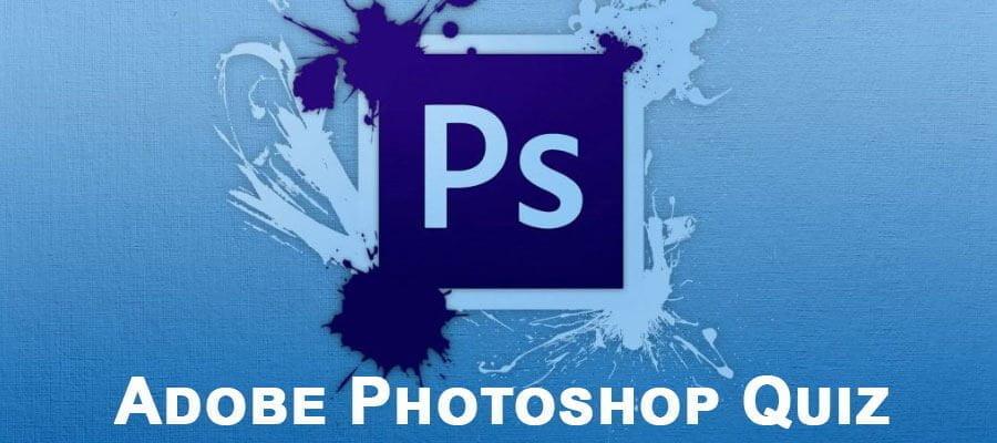 Adobe Photoshop Quiz