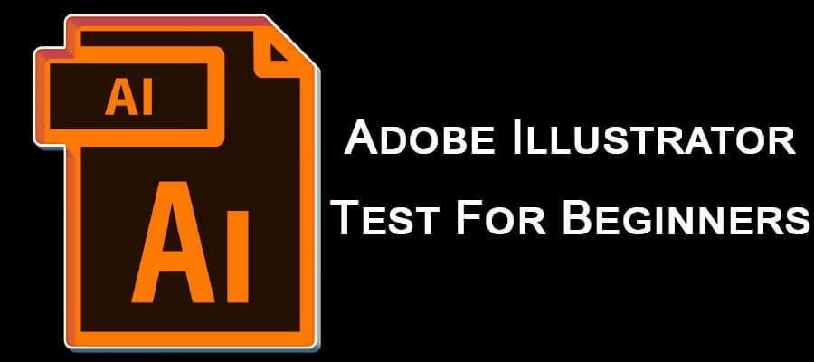 Adobe Illustrator Test For Beginners