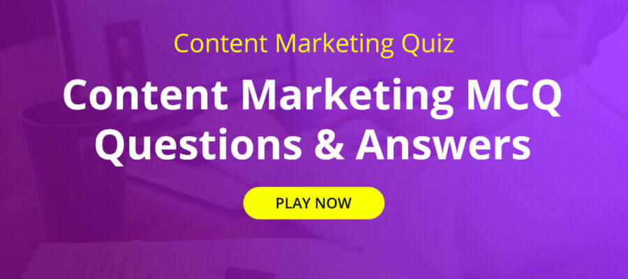 Online Content Marketing Quiz   Content Marketing MCQ Questions & Answers