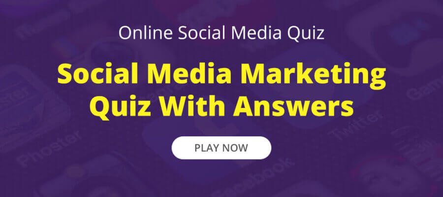 Social Media Marketing Quiz With Answers