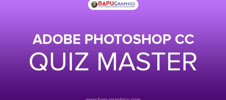 Adobe Photoshop CC Quiz Master