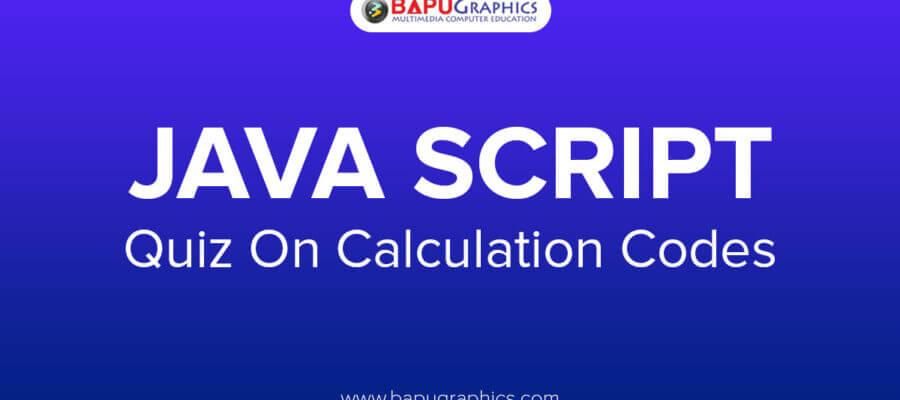 Java Script Quiz on Calculation Codes